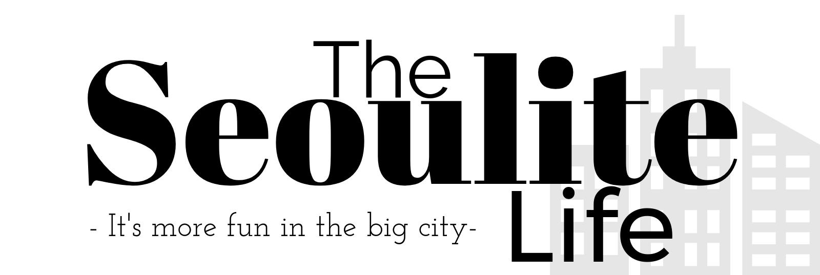 The Seoulite Life